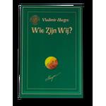 5. 'Wie zijn wij?' - Vladimir Megre